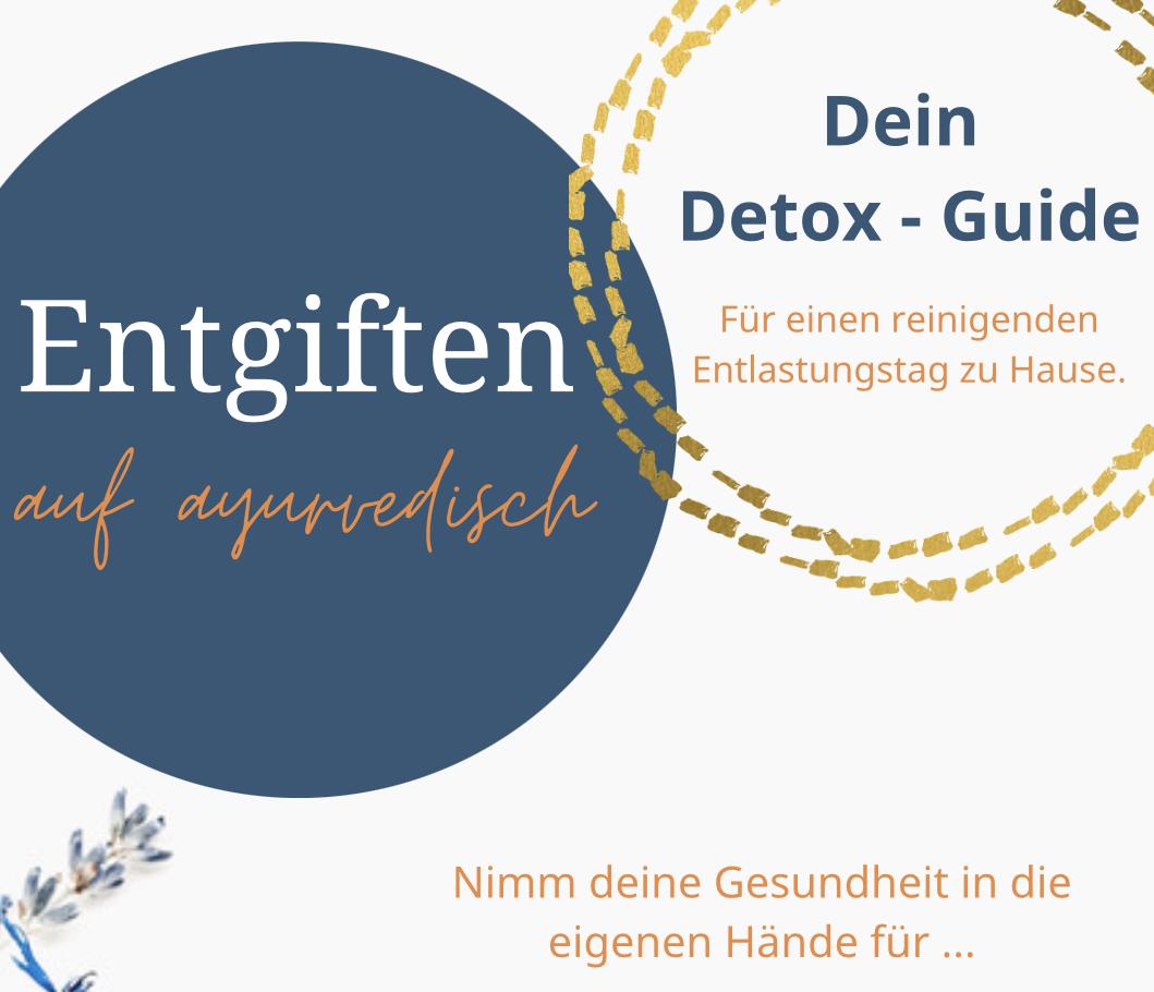 Detox Guide - Entgiften aud ayurvedisch